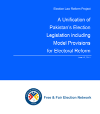 A Unification of Pakistan's Election Legislation including Model Provisions for Electoral Reforms